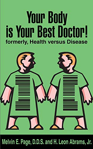 9780595145720: Your Body is Your Best Doctor!: Formerly, Health Versus Disease