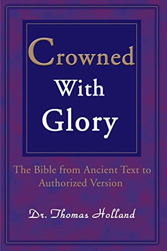9780595146178: Crowned With Glory: The Bible from Ancient Text to Authorized Version