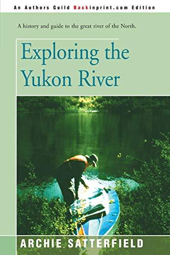 9780595146307: Exploring the Yukon River