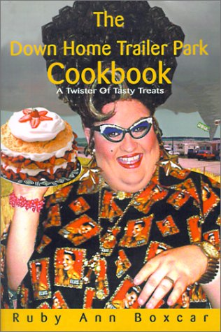 9780595146451: The Down Home Trailer Park Cookbook: A Twister of Tasty Treats