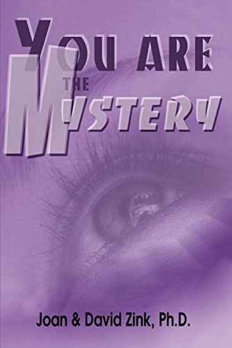 You Are the Mystery (Paperback): Joan Zink, David