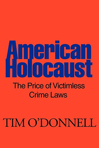 9780595147557: American Holocaust: The Price of Victimless Crime Laws