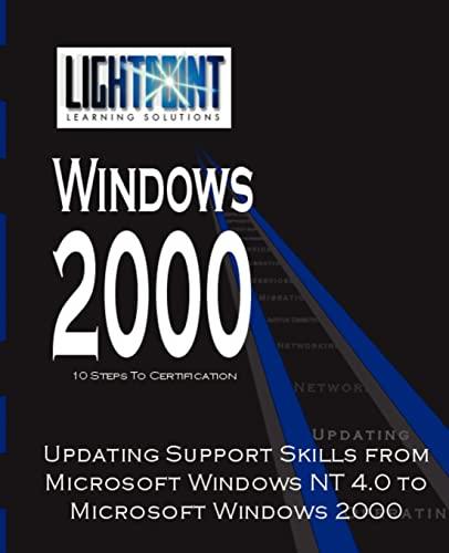 Updating Support Skills from Microsoft Windows NT 4.0 to Microsoft Windows 2000 (Lightpoint ...