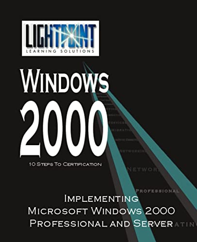 Implementing Microsoft Windows 2000 Professional and Server: LightPoint Solutions