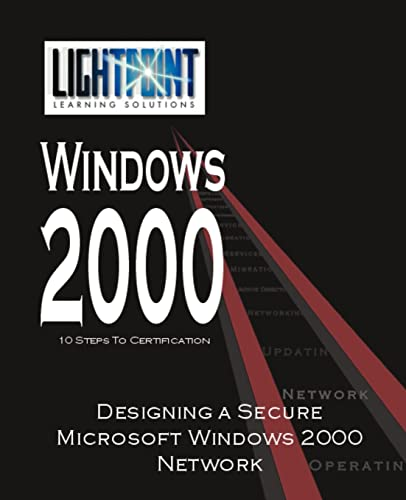 Designing a Secure Microsoft Windows 2000 Network: LightPoint Solutions
