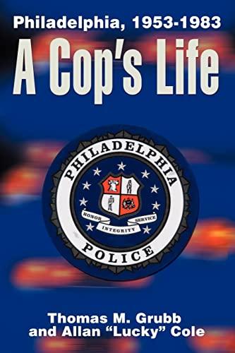 9780595148646: A Cop's Life: Philadelphia, 1953-1983