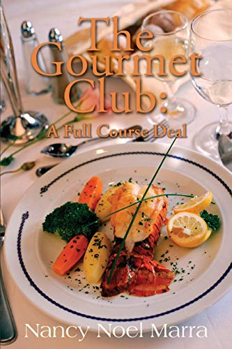 9780595148790: The Gourmet Club: A Novel Cookbook
