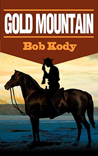 Gold Mountain: Bob Kody