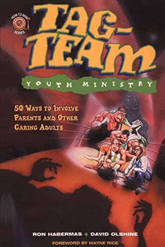 9780595149575: Tag-Team Youth Ministry: 50 Ways to Involve Parents and Other Caring Adults