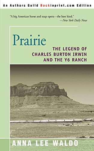 9780595149803: Prairie Volume II: The Legend of Charles Burton Irwin and the Y6 Ranch