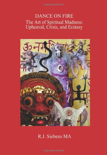 9780595150649: Dance on Fire: The Art of Spiritual Madness: Upheaval, Crisis, and Ecstasy