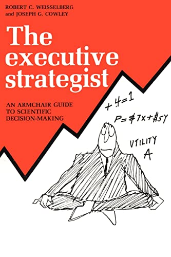 9780595150786: The Executive Strategist: An Armchair Guide to Scientific Decision-Making