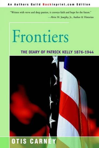 9780595150939: Frontiers: The Diary of Patrick Kelly 1876-1944