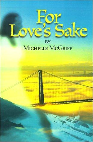 For Love's Sake: McGriff, Michelle