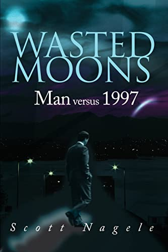 9780595151288: Wasted Moons: Man versus 1997
