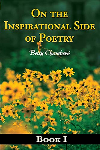 On the Inspirational Side of Poetry Book: Betty Chambers