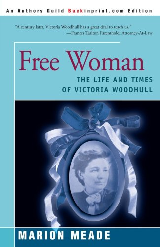 Free Woman : The Life and Times: Marion Meade