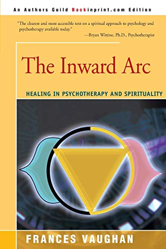 9780595151998: The Inward Arc: Healing in Psychotherapy and Spirituality