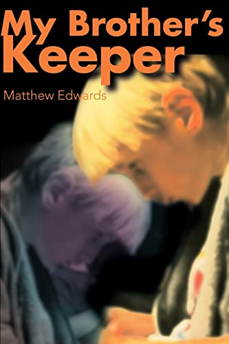 My Brothers Keeper: Matthew Edwards