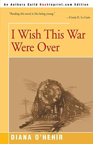 I Wish This War Were Over: Diana O'Hehir