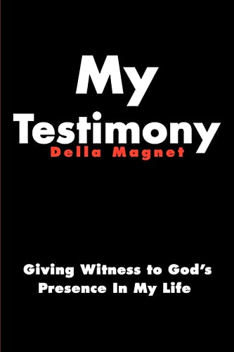 9780595153534: My Testimony: Giving Witness to God's Presence In My Life