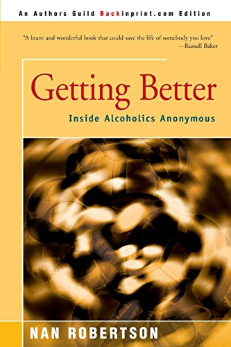 9780595154586: Getting Better: Inside Alcoholics Anonymous