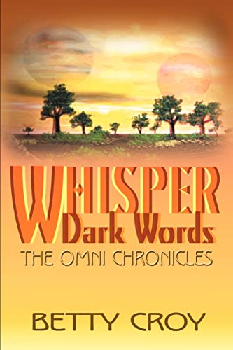 9780595154975: Whisper Dark Words: The Omni Chronicles (Omni Chronicles (Authors Choice))