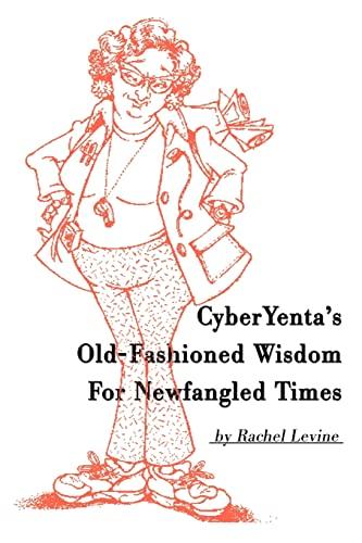 CyberYenta's Old-Fashioned Wisdom For Newfangled Times: Levine, Rachel