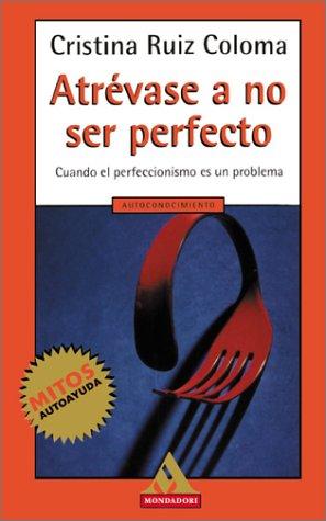 9780595155828: Atrevase a no ser perfecto (French Edition)