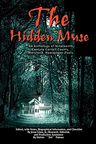 The Hidden Muse: An Anthology of Nineteenth: Jesse Glass