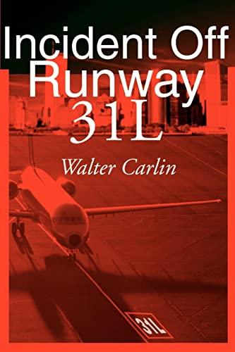 9780595156603: Incident Off Runway 31L