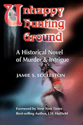 9780595156658: Unhappy Hunting Ground: A Historical Novel of Murder and Intrigue