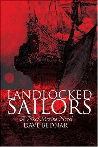 9780595157525: Landlocked Sailors: A Pike's Marina Novel
