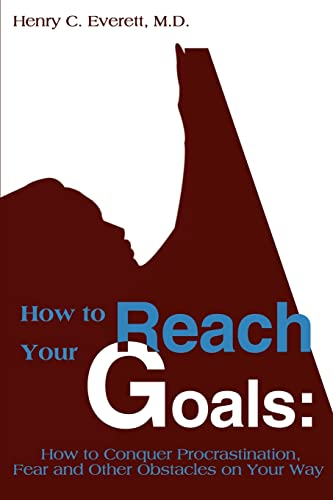 9780595158522: How to Reach Your Goals: How to Conquer Procrastination, Fear and Other Obstacles on Your Way