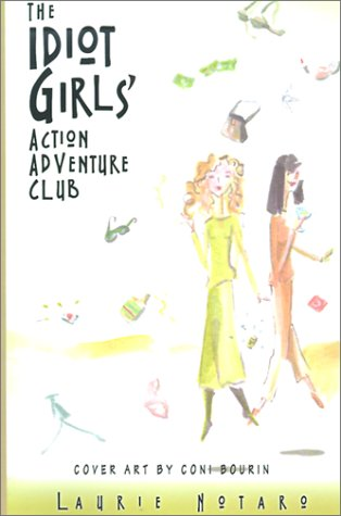 9780595159543: The Idiot Girls' Action Adventure Club