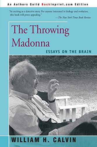 9780595160495: The Throwing Madonna: Essays on the Brain