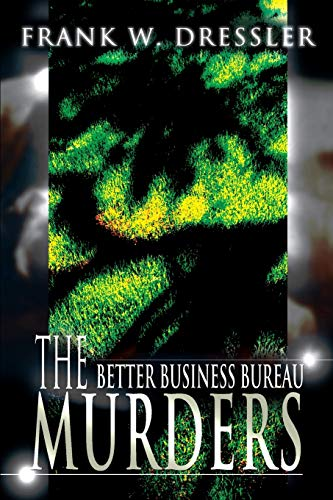 9780595160525: The Better Business Bureau Murders