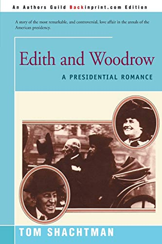 9780595160648: Edith and Woodrow: A Presidential Romance