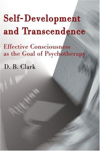 9780595160686: Self-Development and Transcendence: Effective Consciousness as the Goal of Psychotherapy