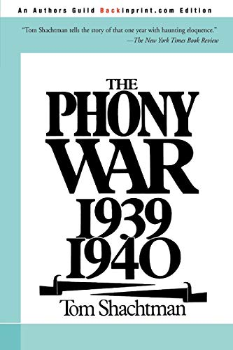 The Phony War: 1939-1940: Shachtman, Tom