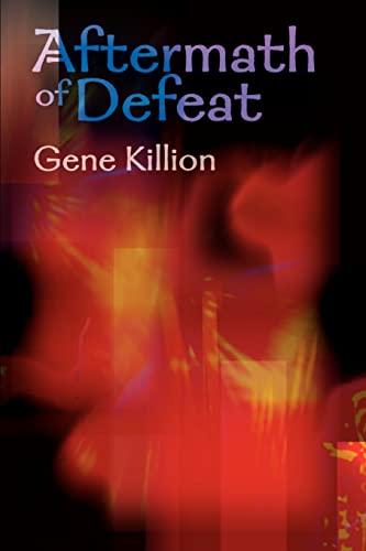 Aftermath of Defeat: Gene Killion