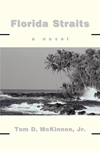 Florida Straits: A Novel: McKinnon, Tom
