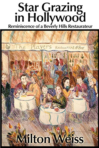 9780595161607: Star Grazing in Hollywood: Reminiscence of a Beverly Hills Restaurateur (Recollections and Recipes)