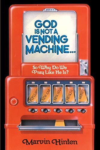 9780595161829: God Is Not A Vending Machine