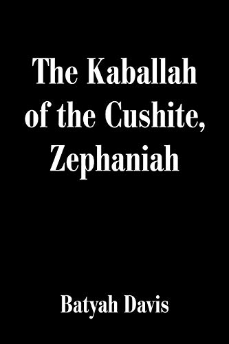 9780595162017: The Kaballah of the Cushite, Zephaniah