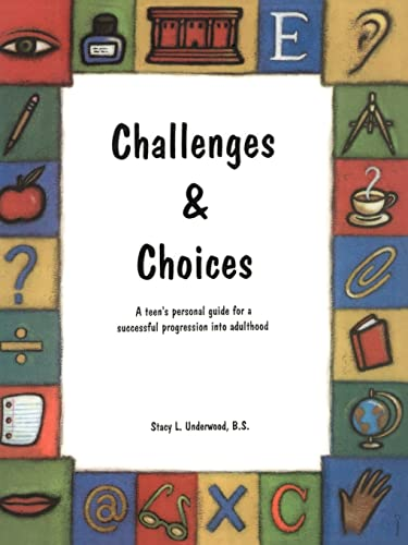 Challenges Choices A Teens Personal Guide For A Successful Progression Into Adulthood: Stacy ...