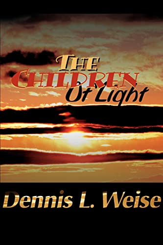 The Children of Light: Dennis Weise