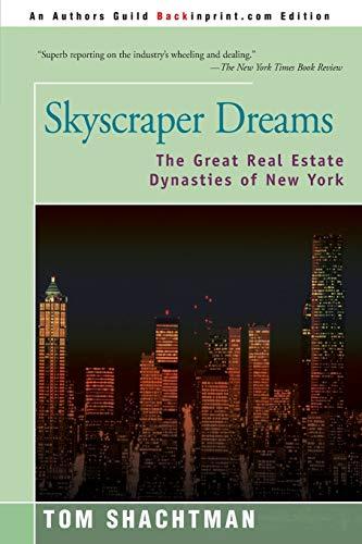 9780595163601: Skyscraper Dreams: The Great Real Estate Dynasties of New York