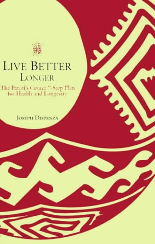9780595163618: Live Better Longer: The Parcells Center 7-Step Plan for Health and Longevity