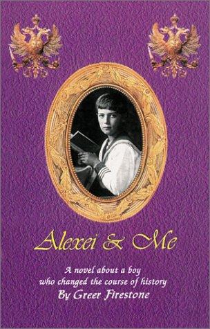 Alexei & Me: Firestone, Greer